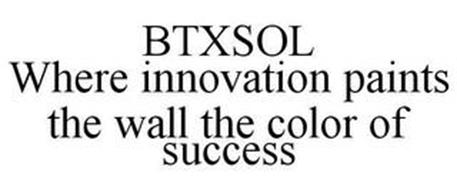 BTXSOL WHERE INNOVATION PAINTS THE WALL THE COLOR OF SUCCESS