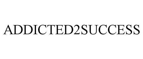 ADDICTED2 SUCCESS