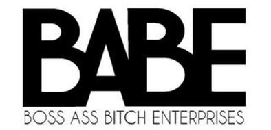 BABE BOSS ASS BITCH ENTERPRISES