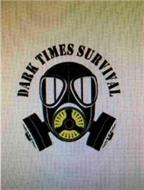 DARK TIMES SURVIVAL