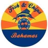FISH & CHIPS BAHAMAS