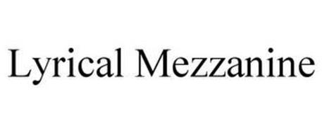 LYRICAL MEZZANINE
