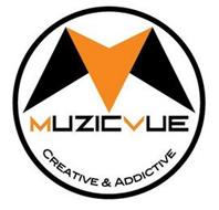 MV MUZICVUE CREATIVE & ADDICTIVE