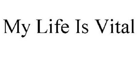 MY LIFE IS VITAL
