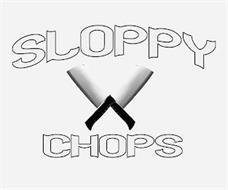 SLOPPY CHOPS