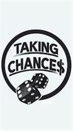 TAKING CHANCE$