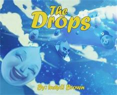 THE DROPS BY: INDYLI BROWN