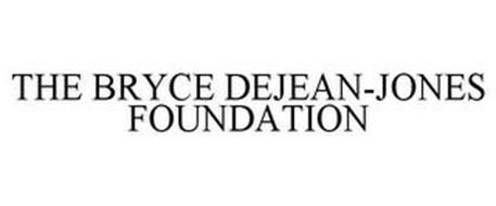 THE BRYCE DEJEAN-JONES FOUNDATION