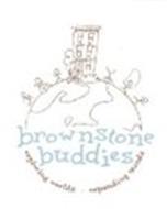 BROWNSTONE BUDDIES EXPLORING WORLDS EXPANDING MINDS