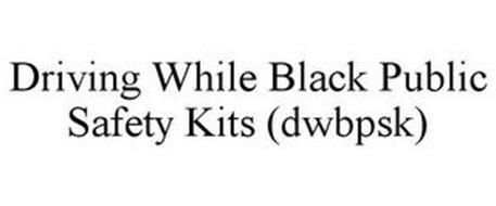 DRIVING WHILE BLACK PUBLIC SAFETY KITS (DWBPSK)