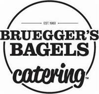 EST. 1983 BRUEGGER'S BAGELS CATERING