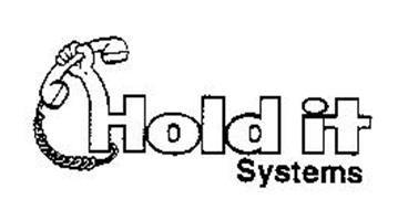 HOLD IT SYSTEMS