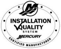 M INSTALLATION QUALITY SYSTEM MERCURY CERTIFIED MANUFACTURER