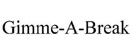 GIMME-A-BREAK