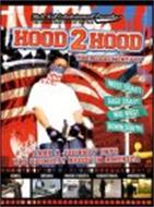 HOOD 2 HOOD THE BLOCKUMENTARY TAKE A JOURNEY INTO THE GRIMIEST HOODS IN AMERICA WEST COAST EAST COAST MID WEST DOWN SOUTH