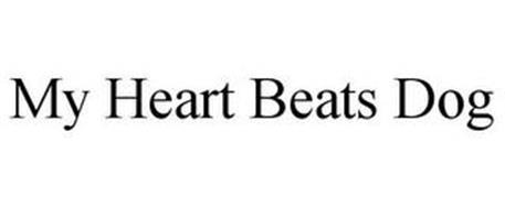 MY HEART BEATS DOG