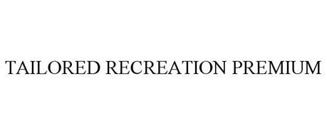 TAILORED RECREATION PREMIUM