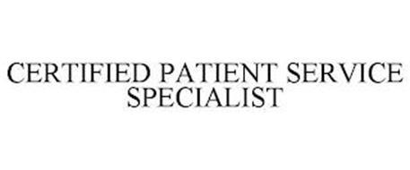 CERTIFIED PATIENT SERVICE SPECIALIST