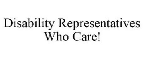 DISABILITY REPRESENTATIVES WHO CARE!