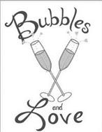 BUBBLES AND LOVE