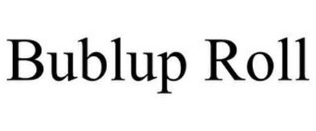 BUBLUP ROLL