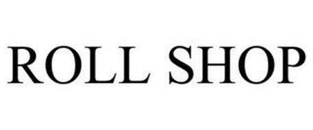 ROLL SHOP