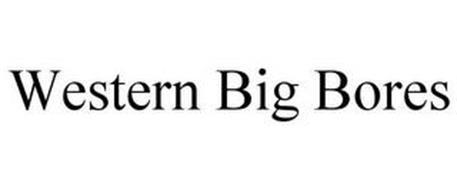 WESTERN BIG BORES