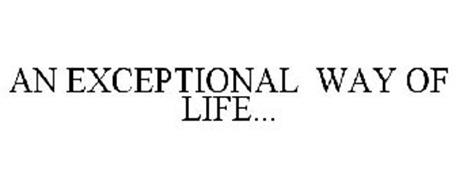 AN EXCEPTIONAL WAY OF LIFE...