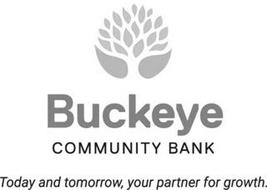BUCKEYE COMMUNITY BANK TODAY AND TOMORROW, YOUR PARTNER FOR GROWTH