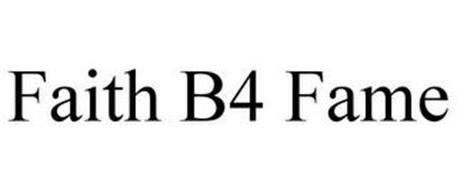 FAITH B4 FAME