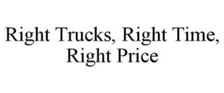 RIGHT TRUCKS, RIGHT TIME, RIGHT PRICE