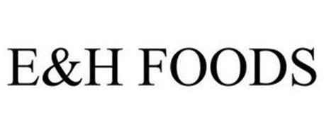 E&H FOODS