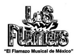 """LOS FLAMERS """"EL FLAMAZO MUSICAL DE MEXICO"""""""