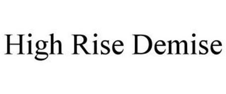 HIGH RISE DEMISE