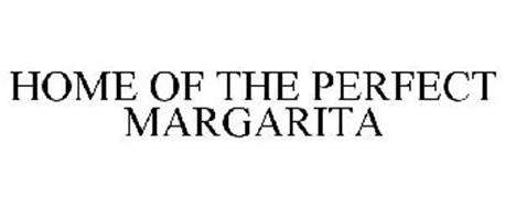 HOME OF THE PERFECT MARGARITA