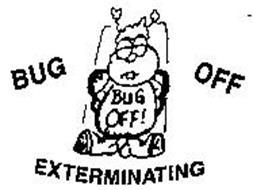 BUG OFF BUG OFF! EXTERMINATING