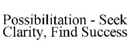POSSIBILITATION - SEEK CLARITY, FIND SUCCESS