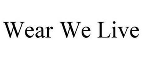 WEAR WE LIVE