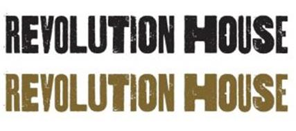 REVOLUTION HOUSE REVOLUTION HOUSE