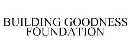 BUILDING GOODNESS FOUNDATION