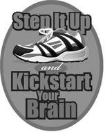 STEP IT UP AND KICKSTART YOUR BRAIN