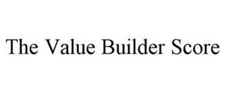 THE VALUE BUILDER SCORE