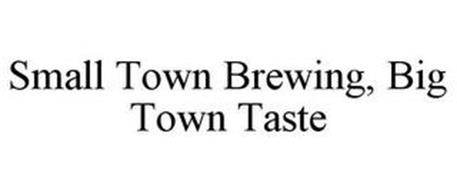 SMALL TOWN BREWING, BIG TOWN TASTE