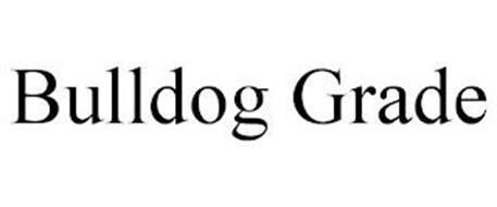 BULLDOG GRADE