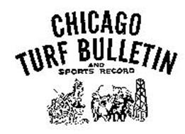 CHICAGO TURF BULLETIN AND SPORTS RECORD