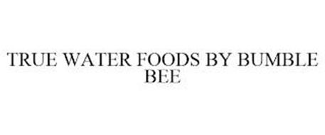 TRUE WATER FOODS BY BUMBLE BEE