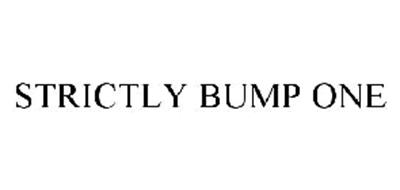 STRICTLY BUMP ONE