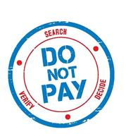 DO NOT PAY SEARCH VERIFY DECIDE