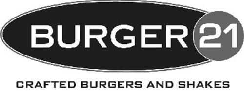 BURGER 21 CRAFTED BURGERS AND SHAKES