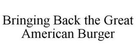 BRINGING BACK THE GREAT AMERICAN BURGER